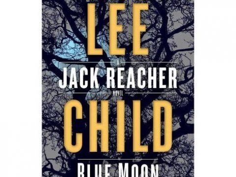 Blue Moon: A Jack Reacher Novel by Lee Child
