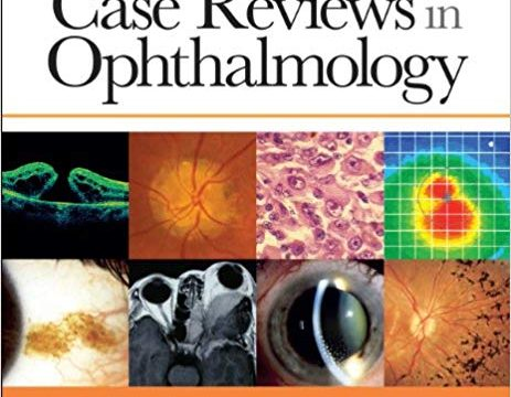 Case Reviews in Ophthalmology by Neil J. Friedman PDF