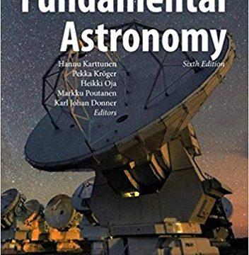 Fundamental Astronomy by Hannu Karttunen et al 6th Edition