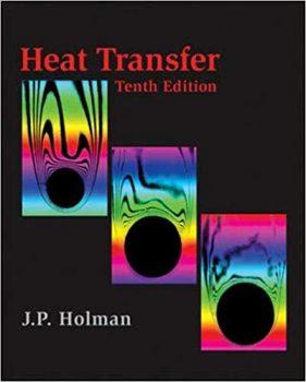 Heat Transfer by Jack Holman 10th Edition pdf