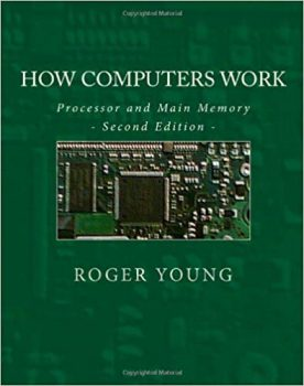 How Computers Work Processor and Main Memory, 2nd Edition pdf