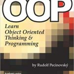 OOP: Learn Object Oriented Thinking and Programming PDF