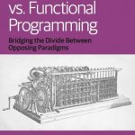 Object-Oriented vs. Functional Programming by Richard W PDF