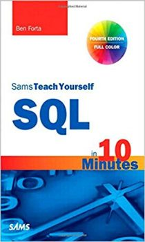 Sams Teach Yourself SQL in 10 Minutes by Ben Forta PDF