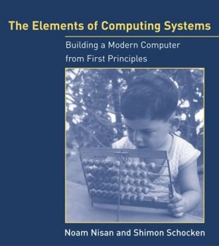 The Elements of Computing Systems by Noam Nisan pdf