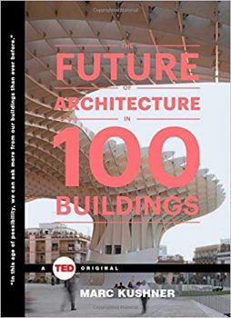 The Future of Architecture in 100 Buildings (TED Books)