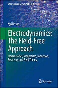 Electrodynamics: The Field-Free Approach pdf