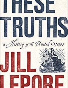 These Truths PDF by Jill Lepore