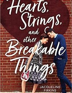 Hearts, Strings, and Other Breakable Things PDF