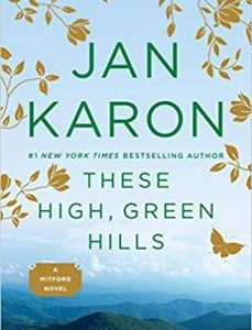 These High, Green Hills by Jan Karon PDF