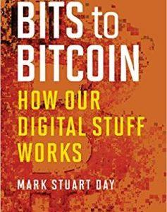 Bits to Bitcoin by Mark Stuart Day PDF