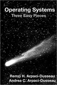 Operating Systems: Three Easy Pieces PDF