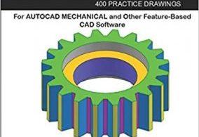 AUTOCAD MECHANICAL: 400 Practice Drawings PDF
