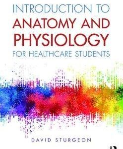 Introduction to Anatomy and Physiology for Healthcare Students PDF