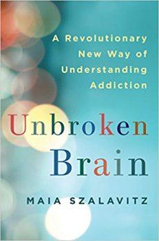 Unbroken Brain by Maia Szalavitz PDF