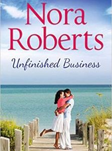 Unfinished Business by Nora Roberts PDF