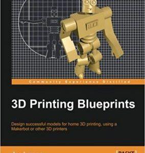 3D Printing Blueprints by Joe Larson PDF