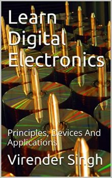 Learn Digital Electronics: Principles, Devices And Applications PDF