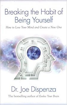 Breaking The Habit of Being Yourself PDF