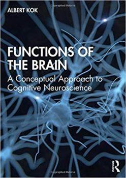 Functions of the Brain by Albert Kok PDF