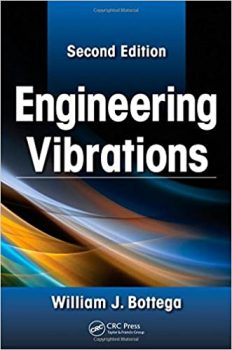 Engineering Vibrations by William J. Bottega PDF