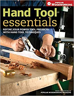 Hand Tool Essentials: Refine Your Power Tool Projects PDF