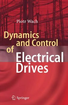 Dynamics and Control of Electrical Drives PDF