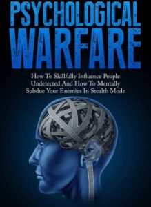 The Art Of Psychological Warfare