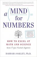 A Mind for Numbers by Barbara Oakley PhD