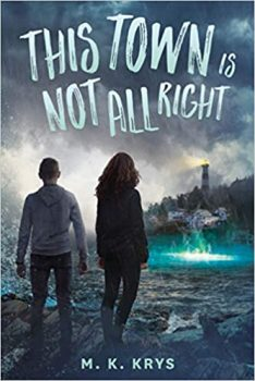 This Town Is Not All Right by M.K. Krys PDF