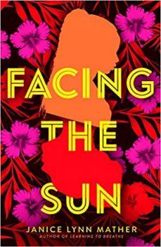 Facing the Sun by Janice Lynn Mather PDF
