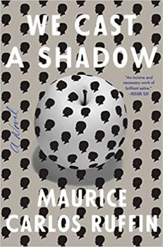 We Cast a Shadow by Maurice Carlos Ruffin PDF