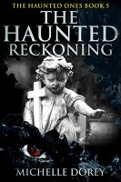 The Haunted Reckoning by Michelle Dorey PDF