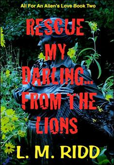 Rescue My Darling ... From The Lions. By L. M. Ridd Pdf