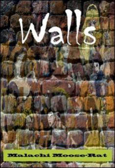 Walls By Malachi Moose-Rat Pdf