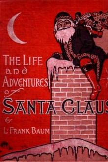 The Life and Adventures of Santa Claus By Edith Dyne