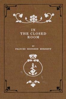 In the Closed Room By Frances Hodgson Burnett Pdf